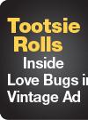 Tootsie Rolls Inside Love Bugs in Vintage Ad