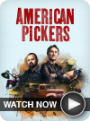 American Pickers WATCH NOW