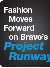Fashion Moves Forward on Bravo's Project Runway