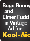 Bugs Bunny and Elmer Fudd in Vintage Ad for Kool-Aid