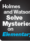 Holmes and Watson Solve Mysteries on Elementary