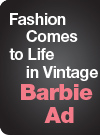 Fashion Comes to Life in  Vintage Barbie Ad