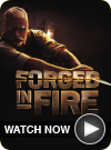 Forged in Fire - WATCH NOW
