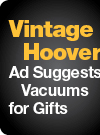 Vintage Hoover Ad Suggests Vacuums for Gifts?