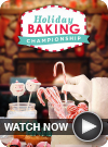 Holiday Baking Championship WATCH NOW